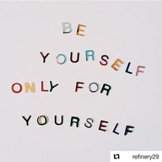 ❤️❤️❤️❤️ #Repost @refinery29 ・・・ Because who else would we be ourselves for?   cc: @thestyleclubla #R29Regram