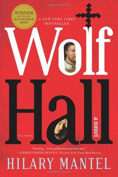 Wolf Hall: A Novel: Hilary Mantel  A fantastic book about Henry VIII and Thomas Cromwell. Love historical fiction!