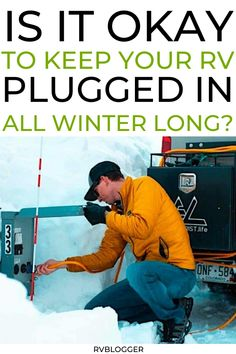 If you've been wondering, is it okay to keep your RV plugged in all winter long this blog post is for you. Uncover the pros and cons of leaving your RV plugged in all winter so you can be choice that is right for you and your RV. #RV #trailer #heating #camping #weather