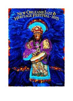 New Orleans Jazz & Heritage Festival Poster - 2015 featuring Big Chief Bo Dollis (RIP) Jazz Festival, Festival Posters, Jazz Poster, Jazz Art, Crescent City, Indian Art, Mardi Gras, New Orleans, Art Prints