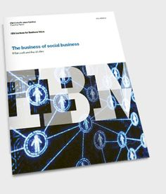 The business of social business.  IBM Institute for Business Value study of 1100 execs.