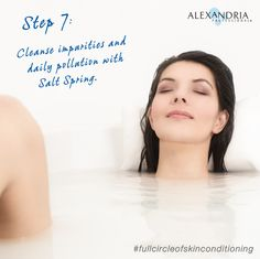#fullcircleofskinconditioning Step 7: Cleanse the impurities & daily pollution with AP's Salt Spring.
