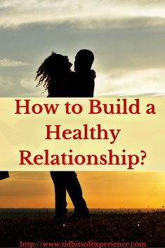 How to build a healthy dating relationship