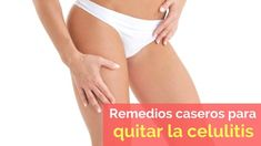 Remedios caseros para quitar la celulitis Quites, Apple Vinegar, Home Remedies, Beauty
