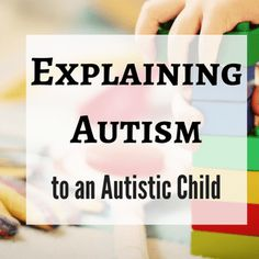 Explaining Autism to an Autistic Child - Resource Guide Autism Help, Autism Learning, Autism Education, Autism Sensory, Adhd And Autism, Autism Parenting, Autism Activities, Autism Resources, Autism Classroom