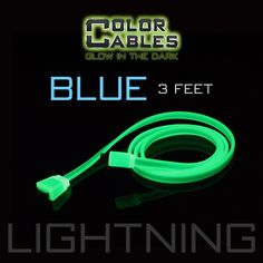 Glow in the Dark Charge & Sync Data Cable By Color Cables. Apple Lightning: BLUE (3 Feet) (GLOWING) ----- FEATURES: GLOW IN THE DARK: Photo-luminescencent EASY TO CONNECT: EXTRA STRONG & TOUGH: TANGLE PROOF: DIFFERENT COLORS: Blue, Red, Orange, Green, Purple, Grey & Pink DIFFERENT SIZES: 3 Feet & 6 Feet Apple Lightning For: iPhone, iPad, & iPod (New generation) Micro USB For Android, Windows, and Blackberry 30 Pin Dock For: iPhone, iPad, & iPod (old generation)