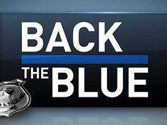 Back the Blue. #TBL #ThinBlueLine #BlueLivesMatter