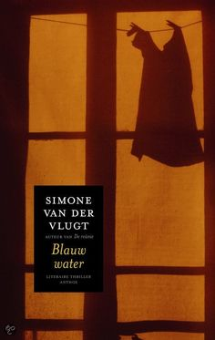 Blauw water, Simone van der Vlugt Good Books, Books To Read, My Books, Thrillers, Love Book, Reading Lists, No Time For Me, Roman, Movies