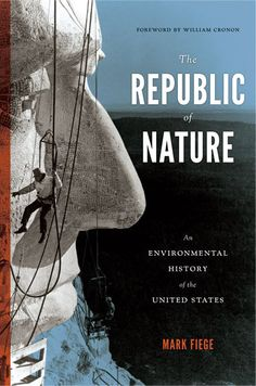 The Republic of Nature: American History is Environmental History - http://scienceblog.com/75874/republic-nature-american-history-environmental-history/
