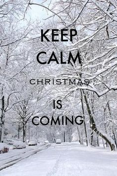 Keep calm christmas is coming winter snow christmas merry christmas christmas pictures christmas ideas happy holidays christmas quotes merry xmas Quotes Thoughts, Life Quotes Love, Daily Quotes, Noel Christmas, Christmas Quotes, Christmas Pictures, Christmas Is Coming Quotes, Christmas Ideas, Christmas Feeling