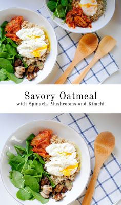 Spice up your everyday oatmeal! Add spinach, sautéed mushrooms, kimchi and poached eggs on top for a hearty, savory, and delicious vegetarian breakfast.