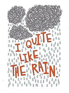 I love rainy days Rain Quotes, Words Quotes, Wise Words, Me Quotes, Sayings, I Love Rain, No Rain, Singing In The Rain, Rainy Days