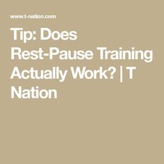 Tip: Does Rest-Pause Training Actually Work? | T Nation
