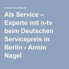 Als #Serviceexperte mit n-tv beim Deutschen #Servicepreis in Berlin › #ArminNagel