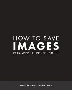 How to Save Images for Web in Photoshop