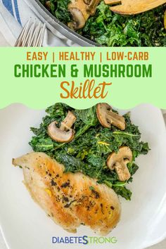 This one-pan Healthy Chicken and Mushroom Skillet with kale has an incredible lemon and garlic flavor that will have you reaching for seconds! Plus, the whole dish is ready in less than 40 minutes with minimal cleanup. #chickenrecipes #easychickenrecipes #healthychickenrecipes #chickenbreastrecipes #lowcarbrecipes #onepotmeal #diabeticrecipes #diabeticdiet #diabetesstrong Banting Recipes, Low Carb Recipes, Cooking Recipes, Healthy Recipes, Diet Recipes, Diabetic Chicken Recipes, Easy Diabetic Meals, Easy Family Meals, One Pot Meals