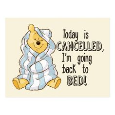 Pooh Today is Cancelled Quote Poster , Winnie The Pooh Pictures, Cute Winnie The Pooh, Winnie The Pooh Quotes, Piglet Quotes, Motivation Positive, Positive Quotes, Cute Quotes, Funny Quotes, Bff Quotes