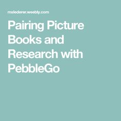 Pairing Picture Books and Research with PebbleGo Library Lesson Plans, Library Lessons, Library Ideas, Library Books, Children's Books, School Days, School Stuff, Summer Institute, Library Center