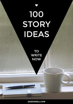 Story ideas to write about.