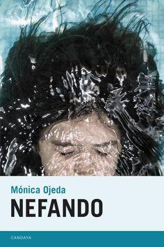 Nefando, de Mónica Ojeda (Candaya, 2016)