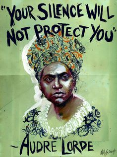 "Audre Lorde *Almost Sold-Out* - The Art of Molly Crabapple - Audre Lorde ""Your Silence Will Not Protect You"" Painting by Molly Crabapple. Protest Kunst, Protest Art, Protest Signs, Feminist Quotes, Feminist Art, Feminist Theory, Fuchs Illustration, Protest Posters, Political Art"