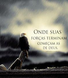 Onde terminam suas forças começam a de DEUS Quotes About God, Wise Quotes, Wise Sayings, Jesus Is Alive, Christ In Me, Sun Tzu, Saint Quotes, Just Believe, Cs Lewis