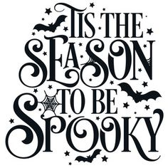 Tis The Season To Be Spooky Fancy Halloween Quote. Perfect for planners, wall art, scrapbook pages and craft projects! For more design ideas, coordinating designs & products and inspiration, please. Halloween Tags, Image Halloween, Feliz Halloween, Halloween Quotes, Holidays Halloween, Halloween Shirt, Scary Halloween, Halloween Crafts, Halloween Snacks