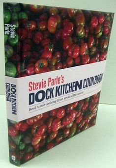Stevie Parle's Dock Kitchen Cookbook - Real home cooking from around the world