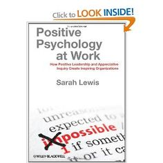 A very good book from Sarah Lewis, and contributions from fellow colleagues in the Appreciative Inquiry Network. A contribution from myself too.