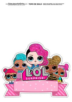 Topo de Bolo LOL 3 Please visit our website, we have a lot of funny and interesting photos. Birthday Cake Toppers, Birthday Cards, Happy Birthday, Surprise Birthday, Lol Doll Cake, Doll Party, Paper Cake, Lol Dolls, Diy And Crafts