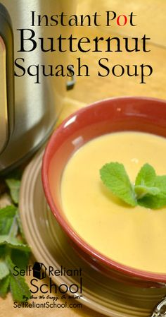How to make butternut squash soup in the Instant Pot. Make real whole food fast. #beselfreliant