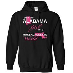 Just An Alabama Girl In A Massachusetts World T-Shirts, Hoodies. Get It Now ==> https://www.sunfrog.com/Valentines/-28ALJustHong001-29-Just-An-Alabama-Girl-In-A-Massachusetts-World-Black-Hoodie.html?id=41382