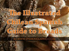 chile-spanish-the-illustrated-chilean-guide-to-breads by Speaking Latino via Slideshare Spanish Phrases, Spanish 1, Spanish Words, Spanish Expressions, Spanish Pronunciation, Learning Spanish, 3d Printing, Videos, Cooking