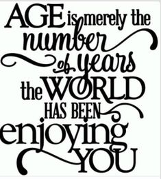 happy birthday quotes Silhouette Design Store - View Design age - world enjoying you birthday - vinyl phrase 30th Birthday Quotes, Birthday Messages, Birthday Cards, 30 Birthday, Birthday Design, Birthday Verses, Birthday Greetings Sayings, Sister Birthday, Birthday Ideas