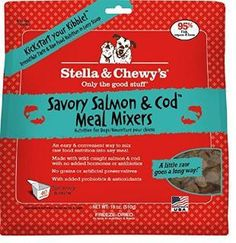 Which you like best? Stella & Chewy's ...  Check it out here : http://www.allforourpets.com/products/stella-chewys-freeze-dried-savory-salmon-cod-meal-mixers-9-oz