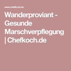 Wanderproviant - Gesunde Marschverpflegung | Chefkoch.de