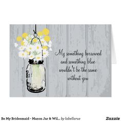 Shop Be My Bridesmaid - Mason Jar & Wildflowers Invitation created by labellarue. Be My Bridesmaid Cards, Will You Be My Bridesmaid, Mason Jar Cards, Mason Jars, Mason Jar Wedding Invitations, Appreciation Cards, Wedding In The Woods, Wedding Thank You Cards, Save The Date Cards