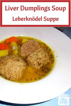Liver dumplings added to broth make a wonderful authentic German soup. Delicious! Check out the 100's of other recipes here!