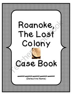 Roanoke: The Lost Colony- You Solve The Mystery! from Keep Calm and Teach on TeachersNotebook.com -  (7 pages)  - After learning about The Roanoke Colony, students use the clues to develop their own theory about what happened to the Roanoke colonists.