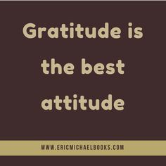 Gratitude turns what...