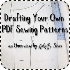 Drafting Your Own PDF Sewing Patterns - A blog Overview - Melly Sews one free and some cost but good info if you want to learn and share ...shared by Vivikene
