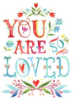 'You are so loved.'