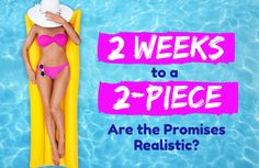 Can you be ready for a bikini in just 2 weeks? With a few of these expert tips, poolside confidence could be closer than you think.