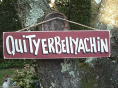 QUITYERBELLYACHIN Country Primitive Rustic Wood by FRANSCOUNTRYNY