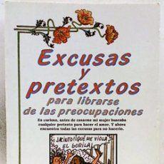 Excusas y pretextos: (para eludir las preocupaciones)
