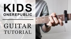 Kids by OneRepublic guitar tutorial