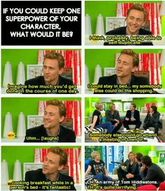 An army of Tom Hiddlestons? Sounds pretty cool to me.