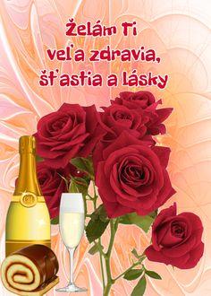 Želám Ti veľa zdravia, šťastia a lásky Wine Bottle Images, Tableware, Flowers, Places, Candles, Dinnerware, Dishes, Royal Icing Flowers, Place Settings