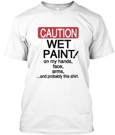 26f28179d Wet_Paint shirt. Click on the picture to purchase! Art Teacher Outfits,  Teacher Wear