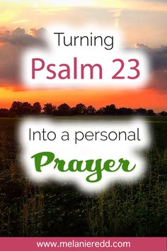 Today, we take the beloved words of Psalm 23 and use them as a prayer of thanks back to our Good Shepherd. It was my joy to write these prayers. My hope is that you will be able to take and use them in your own prayer time today.